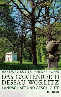 Das Gartenreich Dessau-Wörlitz - Küster, Hansjörg; Hoppe, Ansgar