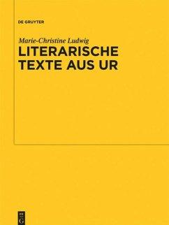 Literarische Texte aus Ur - Ludwig, Marie-Christine