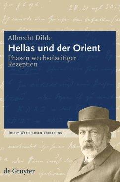 Hellas und der Orient - Dihle, Albrecht