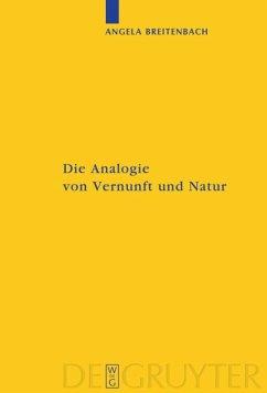 Die Analogie von Vernunft und Natur - Breitenbach, Angela