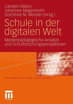 Schule in der digitalen Welt - Albers, Carsten / Magenheim, Johannes / Meister, Dorothee M. (Hrsg.)