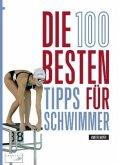 Die 100 besten Tipps für Schwimmer