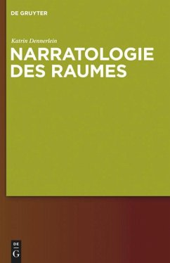 Narratologie des Raumes - Dennerlein, Katrin