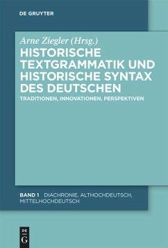 Historische Textgrammatik und Historische Syntax des Deutschen. 2 Bände - Ziegler, Arne (Hrsg.). Unter Mitwirkung von Braun, Christian
