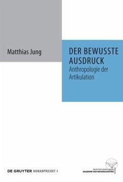 Der bewusste Ausdruck - Jung, Matthias