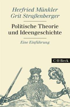Politische Theorie und Ideengeschichte - Münkler, Herfried; Straßenberger, Grit