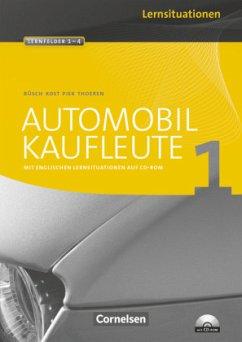 Automobilkaufleute 1. Arbeitsbuch mit Lernsitua...