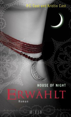 Erwählt / House of Night Bd.3 - Cast, P. C.; Cast, Kristin