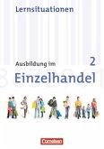 Ausbildung im Einzelhandel 2. Ausbildungsjahr. Neubearbeitung. Allgemeine Ausgabe. Arbeitsbuch mit Lernsituationen