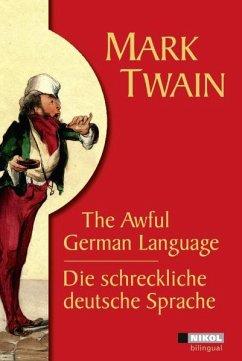 Die schreckliche deutsche Sprache /The Awful German Language - Twain, Mark