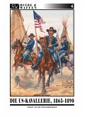 Die US-Kavallerie 1865-1890 / Heere & Waffen Bd.4