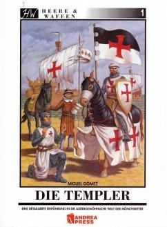Die Templer / Heere & Waffen Bd.1 - Gómez, Miguel