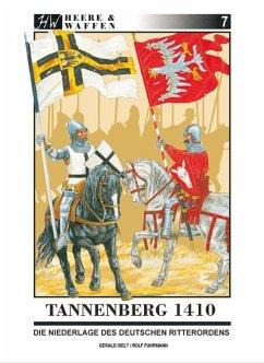 Tannenberg 1410 / Heere & Waffen Bd.7 - Iselt, Gerald; Fuhrmann, Rolf