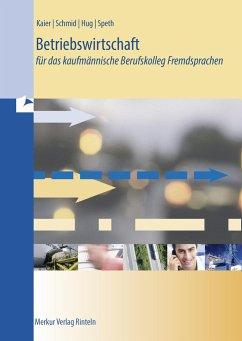 Betriebswirtschaft für das kaufmännische Berufskolleg Fremdsprachen - Speth, Hermann;Hug, Hartmut;Hartmann, Gernot