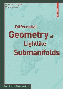 Differential Geometry of Lightlike Submanifolds - Duggal, Krishan L.;Sahin, Bayram