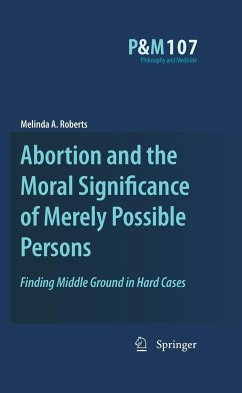 Abortion and the Moral Significance of Merely Possible Persons - Roberts, Melinda A.