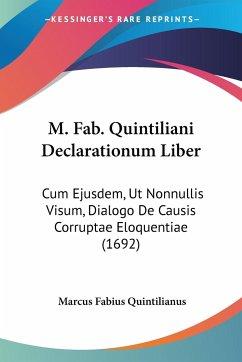 M. Fab. Quintiliani Declarationum Liber