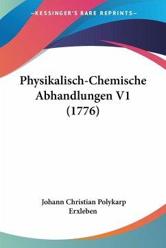 Physikalisch-Chemische Abhandlungen V1 (1776)