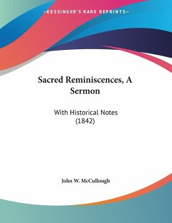 Sacred Reminiscences, A Sermon - McCullough, John W.