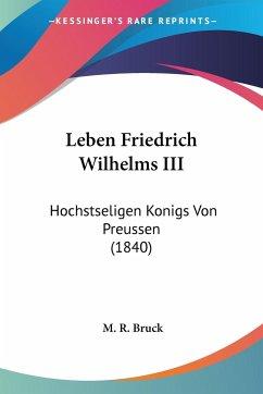 Leben Friedrich Wilhelms III