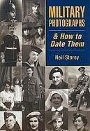 Military Photographs & How to Date Them - Storey, Neil R.