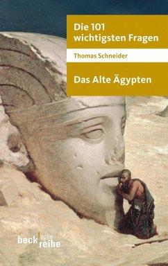 Die 101 wichtigsten Fragen. Das Alte Ägypten - Schneider, Thomas