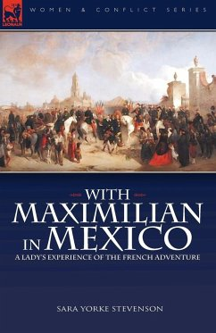 With Maximilian in Mexico