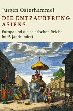 Die Entzauberung Asiens - Osterhammel, Jürgen