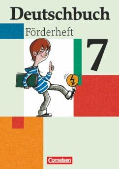 Deutschbuch 7. Schuljahr. Förderheft zu allen Ausgaben