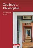Zugänge zur Philosophie. Einführungsphase. Neue Ausgabe. Schülerbuch