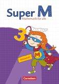 Super M - Mathematik für alle - Östliche Bundesländer und Berlin - 3. Schuljahr / Super M - Mathematik für alle, Ausgabe Östliche Bundesländer und Berlin