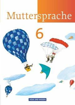 Muttersprache 6. Schuljahr. Neue Ausgabe. Schül...
