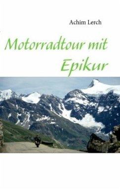 Motorradtour mit Epikur - Lerch, Achim