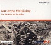 Der Erste Weltkrieg - Von Sarajewo bis Versailles, 1 Audio-CD