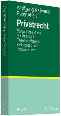 Privatrecht - Wolfgang Kallwass, Peter Abels