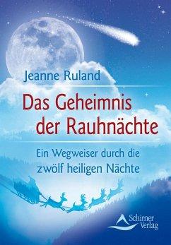Das Geheimnis der Rauhnächte - Ruland, Jeanne