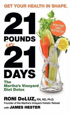 21 Pounds in 21 Days: The Martha´s Vineyard Die...