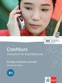 Crashkurs Chinesisch für Geschäftsleute. Lehrbuch mit Audio-CD