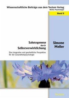 Salutogenese durch Selbstverwirklichung - Meller, Simone