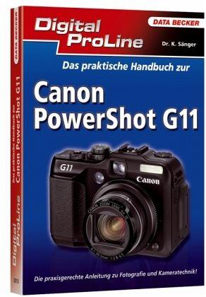 Das praktische Handbuch zur Canon Powershot G11 - Sänger, Kyra