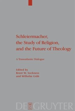 Schleiermacher, the Study of Religion, and the Future of Theology - Sockness, Brent W. / Gräb, Wilhelm (Hrsg.)