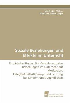 Soziale Beziehungen und Effekte im Unterricht