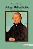 Philipp Melanchthon - Praeceptor Germaniae