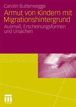 Armut von Kindern mit Migrationshintergrund - Butterwegge, Carolin