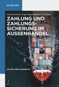 Zahlung und Zahlungssicherung im Außenhandel - Zahn, Johannes C. D.; Ehrlich, Dietmar; Haas, Gregor