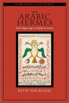 The Arabic Hermes: From Pagan Sage to Prophet o...