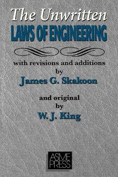 The Unwritten Laws of Engineering - Skakoon, James G.; King, W.J.