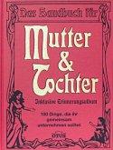 Das Handbuch für Mutter & Tochter