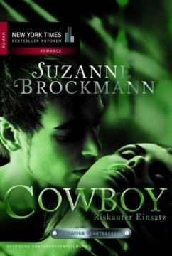 Cowboy - Riskanter Einsatz / Operation Heartbreaker Bd.4 - Brockmann, Suzanne