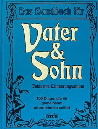 Das Handbuch für Vater & Sohn